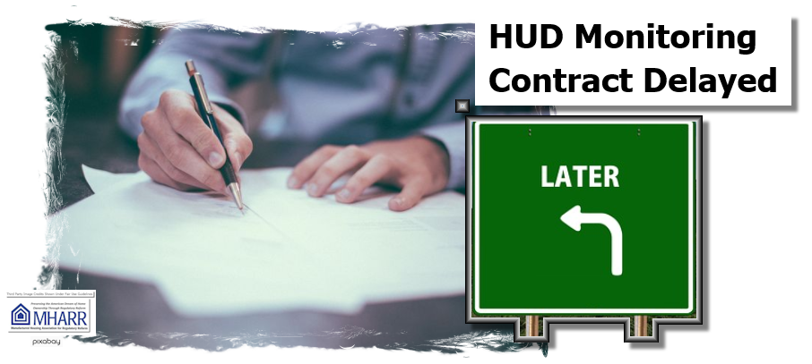 HUDMonitoringContractDelayedManufacturedHousingAssociationRegulatoryReformMHProNews