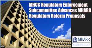 MHCCRegulatoryEnforcementSubcommitteeAdvancesMHARRRegulatoryReformProposals