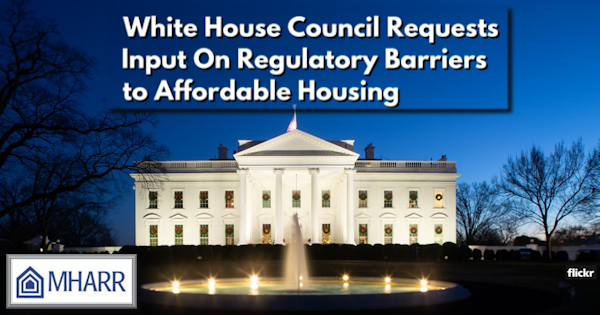 WhiteHouseCouncilRequestsInputRegulatoryBarriersAffordableHousingManufacturedHomeProNews