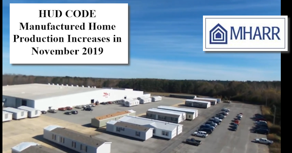 HUDCodeManufacturedHomeProductionIncreasesNovember2019FactoryPhotoManufacturedHousingAssocRegulatoryReformMHARRLogo