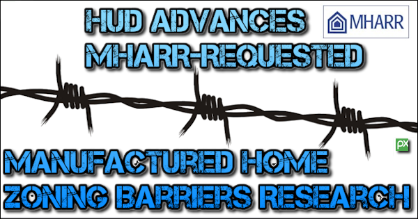 HUDAdvancesMHARRequestedManufacturedHomeZoningBarriersResearch