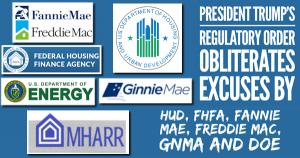 PresidentTrumpsRegulatoryOrderObliteratesExcusesByHUD-FannieFreddieFHFA-DOE-GNMALogosManufacturedHousingAssocRegulatoryReformLogo